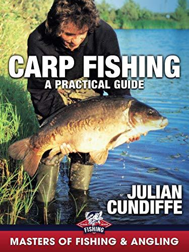 Carp Fishing: A Practical Guide ...