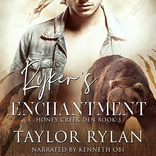 Ryker's Enchantment (Honey Creek Den, book 3) - Taylor Rylan