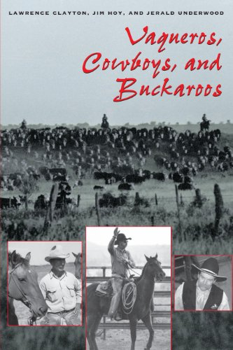 Vaqueros, Cowboys, and Buckaroos: The Genesis and Life of the Mounted North American Herders (M. K. Brown Range Life Series, Book 20) (English Edition)