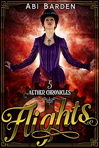 Flights: A Steampunk Fantasy Adventure (Aether Chronicles Book 5) steampunk buy now online