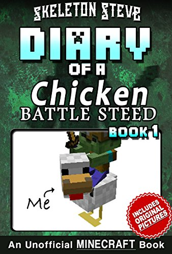 Diary of a Minecraft Chicken Jockey BATTLE STEED - Book 1: Unofficial Minecraft Books for Kids, Teens, & Nerds - Adventure Fan Fiction Diary Series (Skeleton ... Chicken Jockey and