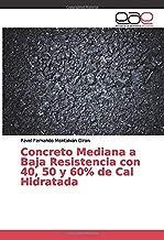 Concreto Mediana a Baja Resistencia con 40, 50 y 60% de Cal Hidratada
