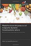 Modellazione dei processi di trasporto durante l'essiccazione solare: Accoppiamento di essiccazione solare e ritiro