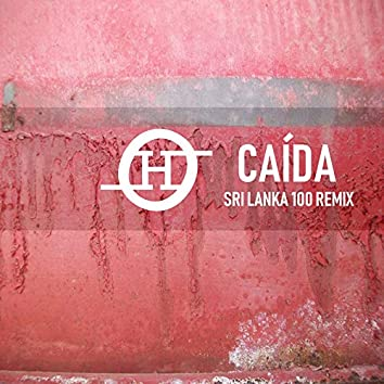 Caída (Sri Lanka 100 Remix)