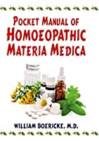 Pocket Manual of Homoeopathic Materia Medica: Comprising the Characteristic and Guiding Symptoms of All Remedies Clinical and Pathogenetic