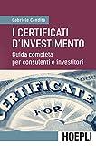 I certificati d'investimento: Guida completa per consulenti e investitori