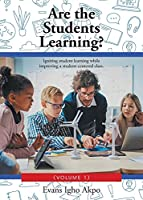 Are the Students Learning?: Igniting student learning while improving a student-centered class. (Volume 1)