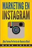 Marketing en Instagram: ¡Una Forma Perfecta de Hacerse Rico! (Libro en Español/Instagram Marketing Book Spanish Version) (Marketing En Redes Sociales) (Spanish Edition)