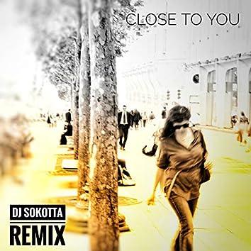 Close to You (DJ Sokotta Remix)