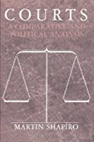 Courts: A Comparative and Political Analysis by Martin Shapiro(1986-10-15)
