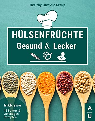 Hülsenfrüchte - Gesund & Lecker: Das große Hülsenfrüchte Kochbuch mit allem wissenswerten rund um die Protein & Power Lieferanten - schmackhafte und abwechslungsreiche Rezepte zu Linsen, Bohnen & Co