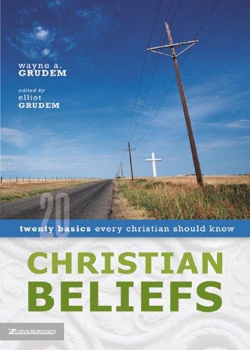 Christian Beliefs: Twenty Basics Every Christian Should Know (English Edition)