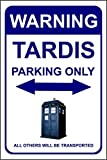 Panneau Doctor WhoInscription en anglais «Warning, Tardis parking only, all others will be transported» Plastique rigide de 1,2mm