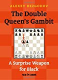 The Double Queen's Gambit: A Surprise Weapon For Black-Bezgodov, Alexey