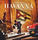 Havanna. Im Herzen Kubas. Ein Ausnahme-Bildband zu 500 Jahren Havanna. Kubas Hauptstadt so intensiv, nah und authentisch wie nie zuvor. Mit historischen Aufnahmen u.a. von Muhammed Ali u. Fidel Castro
