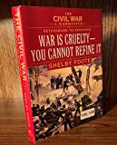 The Civil War: A Narrative- Petersburg to Savannah: War Is Cruelty, You Cannot Refine It