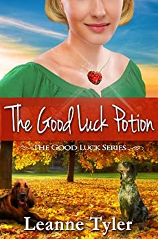 The Good Luck Potion (The Good Luck Series Book 3) by [Leanne Tyler]
