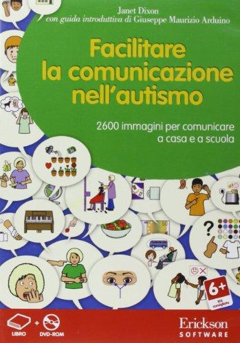 Facilitare la comunicazione nell'autismo. DVD-ROM