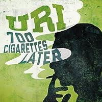 700 Cigarettes Later