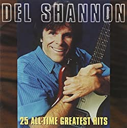 Del Shannon - 25 All-Time Greatest Hits