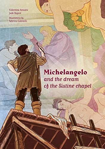 Michelangelo and the dream of the Sistine chapel (English Edition)