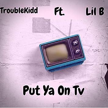 Put Ya On Tv (feat. Lil B)