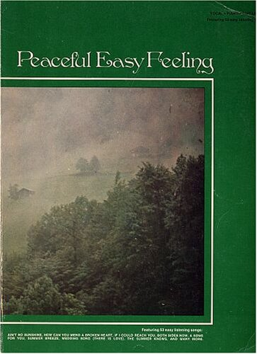 Peaceful Easy Feeling - 53 Easy Listening Songs for Piano/Vocal/Guitar (1960's - 1972)
