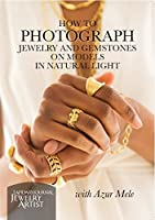 How to Photograph Jewelry & Gemstones on Models in Natural Light [DVD]