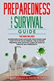 Preparedness and Survival Guide: This Books Includes: Homemade Hand Sanitizer, Face Masks and How to Stop an Outbreak. The Ultimate Prepping and ... Survive Anything. (Covid-19 Survival Guide)