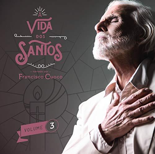 Francisco Cuoco - A Vida dos Santos Volume 3 [CD]