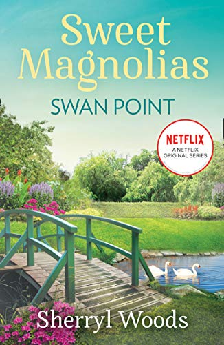 Swan Point: The heartwarming and uplifting feel-good story of romance and new beginnings, Out now on Netflix! (A Sweet Magnolias Novel, Book 11) (English Edition)