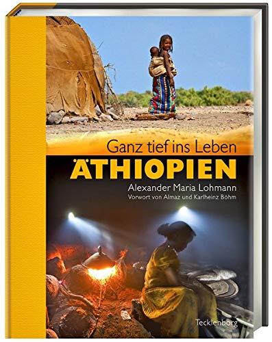 Äthiopien: Ganz tief ins Leben
