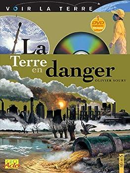 Paperback LA TERRE EN DANGER (VOIR LA TERRE) (French Edition) [French] Book