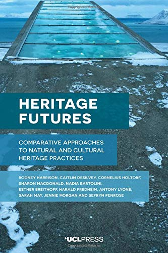 Compare Textbook Prices for Heritage Futures: Comparative Approaches to Natural and Cultural Heritage Practices New edition Edition ISBN 9781787356016 by Harrison, Rodney,Desilvey, Caitlin,Holtorf, Cornelius,MacDonald, Sharon