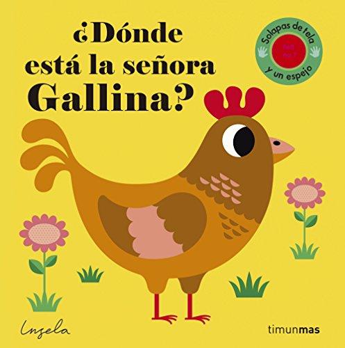 ¿Dónde está la señora Gallina?: Solapas de tela y un espejo (Libros con texturas)