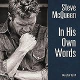 Steve McQueen: In His Own Words