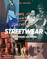 This Is Not Fashion Streetwear: Past, Present and Future