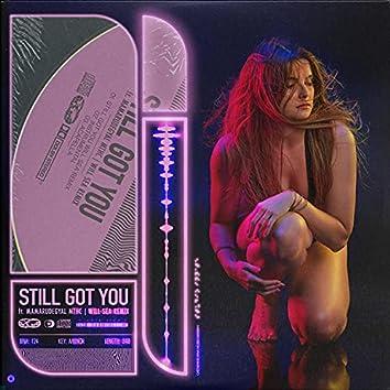 Still Got You (Will Sea Remix)