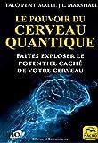 Pouvoir du Cerveau Quantique: Faites exploser le potentiel caché de votre cerveau