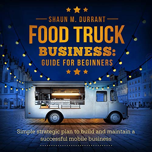 Food Truck Business Guide for Beginners cover art