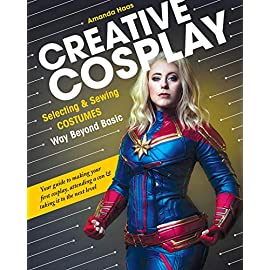 Creative Cosplay: Selecting & Sewing Costumes Way Beyond Basic