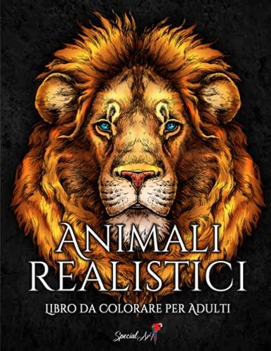 Animali Realistici: Un Libro da Colorare per Adulti con bellissime illustrazioni di leoni, tigri, lupi, koala, pappagalli, cani, gatti, e molto altro