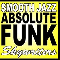 Smooth Jazz Absolute Funk by Skywriters