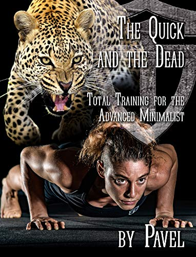 The Quick and the Dead: Total Training for the Advanced Minimalist