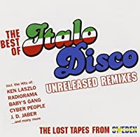 The Best Of Italo Disco: Unreleased Remixes