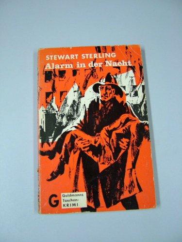 Alarm in der Nacht : Kriminal-Roman = Alarm in the night. Stewart Sterling. [Ins Dt. übertr. von Tony Westermayr], Goldmanns Taschen-Krimi ; 1282