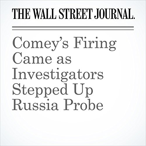 Comey's Firing Came as Investigators Stepped Up Russia Probe copertina