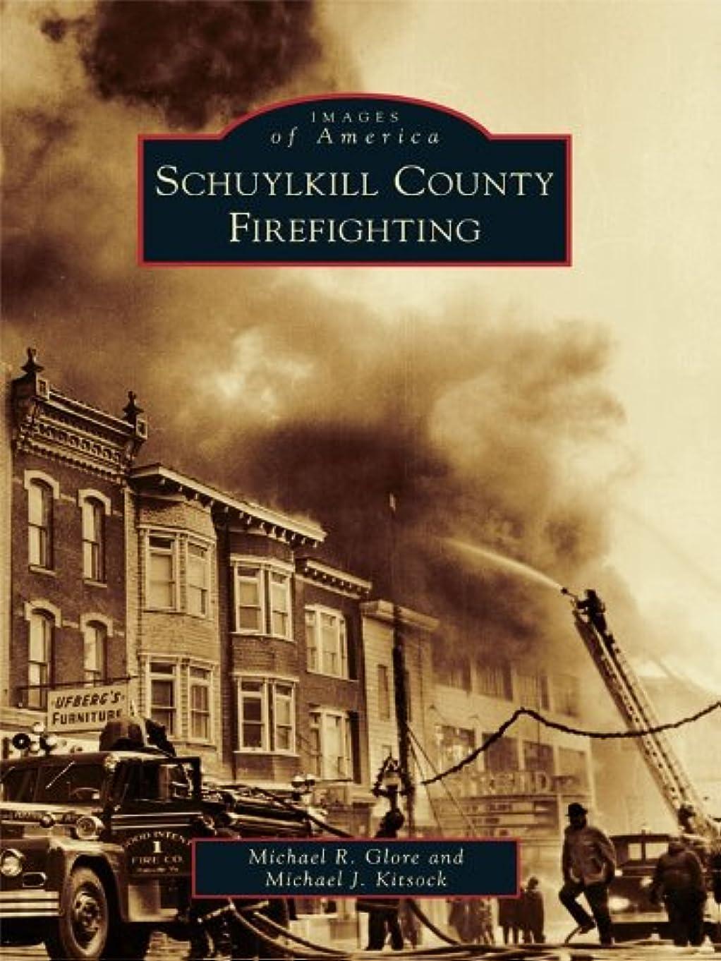 モノグラフ大混乱正確さSchuylkill County Firefighting (Images of America) (English Edition)