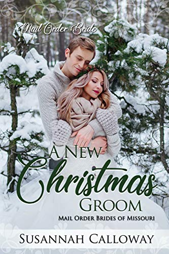 A New Christmas Groom (Mail Order Brides of Missouri)