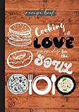 Recipe book: Cooking with love provides for the soul: Blank recipe journal to write in for cooking lovers